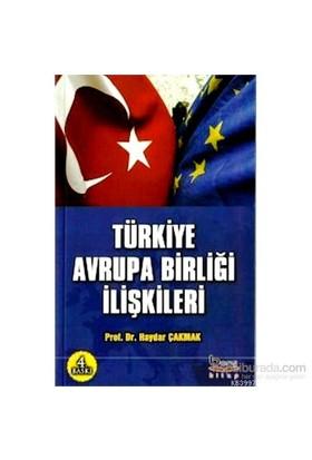 Türkiye Avrupa Birliği İlişkileri - Haydar Çakmak