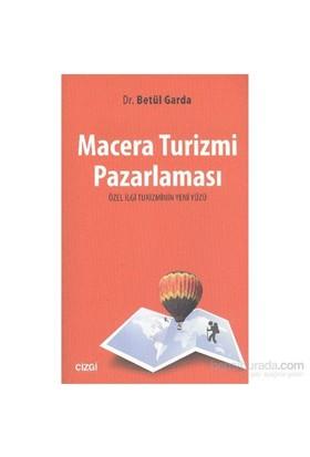 Macera Turizmi Pazarlaması Özel İlgi Turizminin Yeni Yüzü-Betül Garda