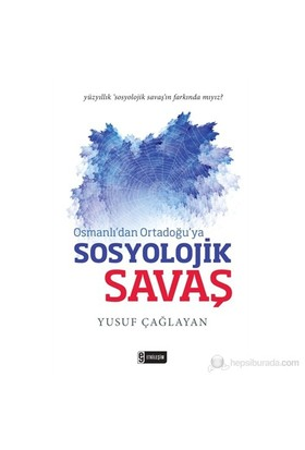 Osmanlı'dan Ortadoğu'ya Sosyolojik Savaş