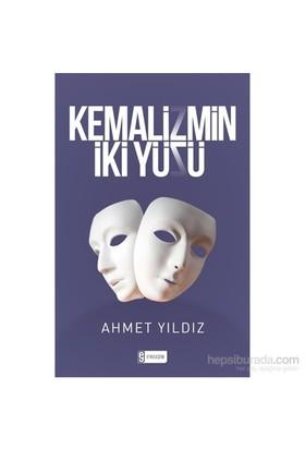 Kemalizmin İki Yüzü-Ahmet Yıldız