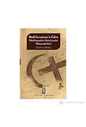 Bediüzzaman'A Göre Müslümanlık-Hıristiyanlık Münasebetleri-Thomas Michel