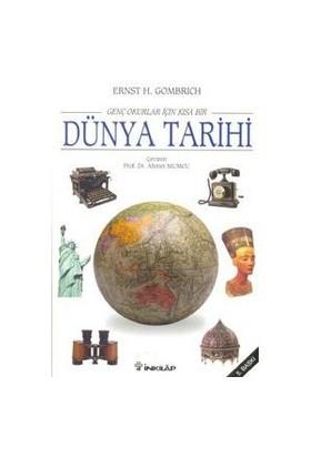 Genç Okurlar İçin Kısa Bir Dünya Tarihi - E. H. Gombrich