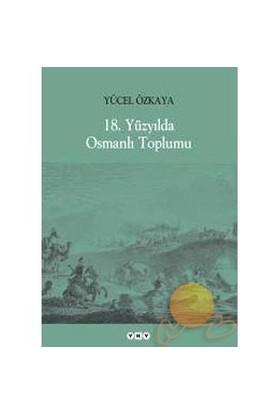 18. Yüzyılda Osmanlı Toplumu-Yücel Özkaya