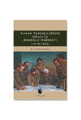 Yunan Tarihçiliğinin Gözüyle Anadolu Harekatı (1919-1923) - Nilüfer Erdem