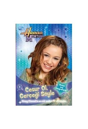 Hannah Montana - Cesur Ol Gerçeği Söyle