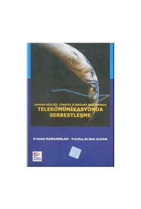 Telekominikasyonda Serbestleşme