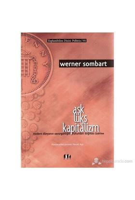 Aşk, Lüks Ve Kapitalizm-Werner Sombart