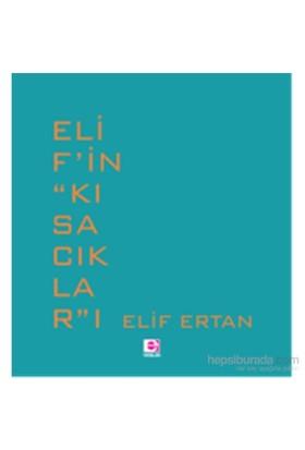 Elif'İn ''Kısacıklar''I-Elif Ertan