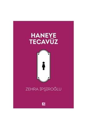 Haneye Tecavüz-Zehra İpşiroğlu