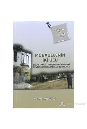 Mübadele'nin İki Ucu - Drama Sancağı Sarışaban Mübadilleri Mencenos'tan Karadağ ve Üçhanlar'a - Mehmet Köseoğlu