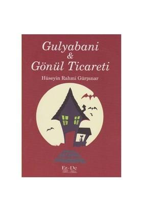 Gulyabani Ve Gönül Ticareti-Hüseyin Rahmi Gürpınar