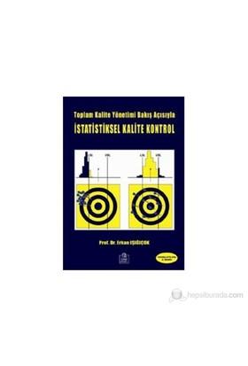Toplam Kalite Yönetimi Bakış Açısıyla İstatistiksel Kalite Kontrol-Erkan Işığıçok
