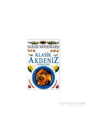 Klasik Akdeniz Yemekleri (Ciltli) - Sarah Woodward