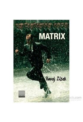 Matrix - Sapkınlığın İki Yüzü - Slavoj Zizek