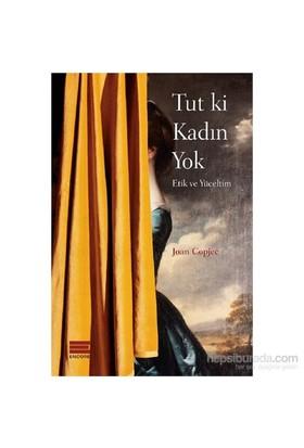 Tut Ki Kadın Yok-Joan Copjec