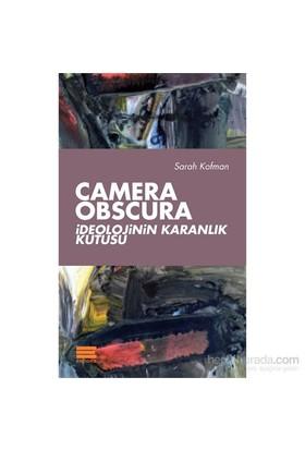 Camera Obscura İdeolojinin Karanlık Kutusu-Sarah Kofman
