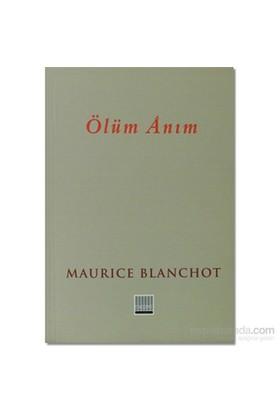 Ölüm Anım-Maurice Blanchot