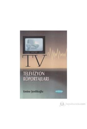 Televizyon Röportajları-Emine Şenlikoğlu