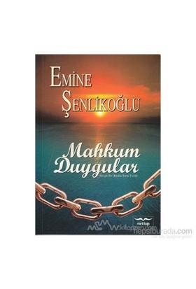 Mahkum Duygular-Emine Şenlikoğlu