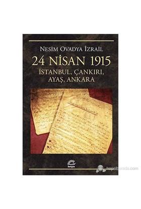 24 Nisan 1915 - İstanbul, Çankırı, Ayaş, Ankara-Nesim Ovadya İzrail