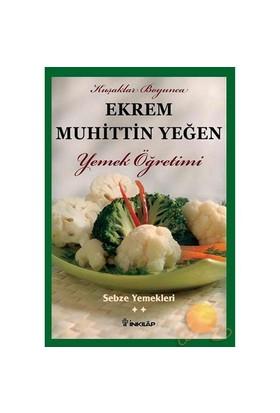 Sebze Yemekleri - Ekrem Muhittin Yeğen - Ekrem Muhittin Yeğen