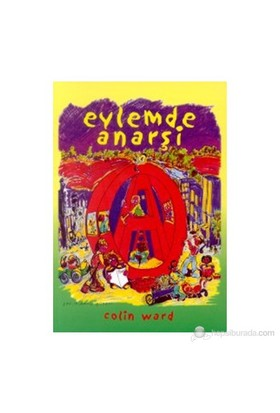 Eylemde Anarşi-Colin Ward