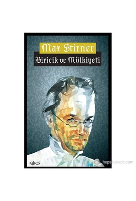 Biricik Ve Mülkiyeti-Max Stirner