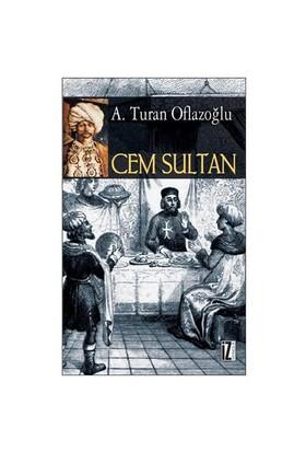 Cem Sultan - A. Turan Oflazoğlu