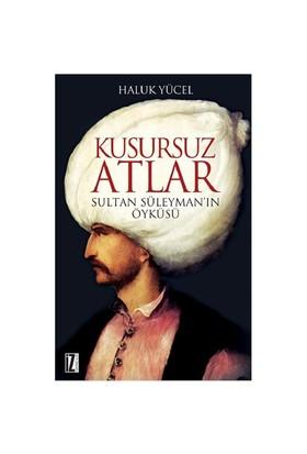 Kusursuz Atlar: Sultan Süleyman'ın Öyküsü
