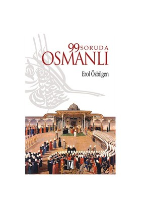 99 Soruda Osmanlı - Erol Özbilgen