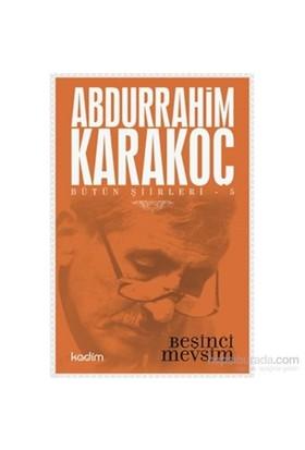 Bütün Şiirleri 5-Beşinci Mevsim-Abdurrahim Karakoç