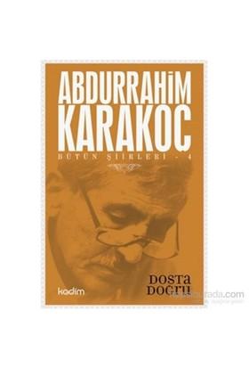 Bütün Şiirleri 4-Dosta Doğru-Abdurrahim Karakoç