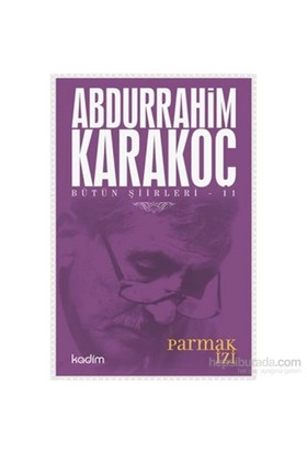 Bütün Şiirleri 11-Parmak İzi-Abdurrahim Karakoç
