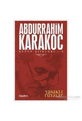 Bütün Şiirleri 8-Yasaklı Rüyalar-Abdurrahim Karakoç