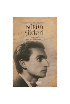 Osman Yüksel Serdengeçti: Bütün Şiirleri-Cemal Kurnaz