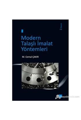 Modern Talaşlı İmalat Yöntemleri - M. Cemal Çakır