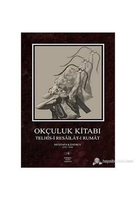 Okçuluk Kitabı - Mustafa Kani Bey