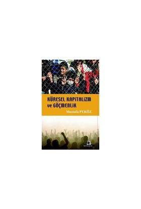 Küresel Kapitalizm Ve Göçmenlik-Mustafa Peköz