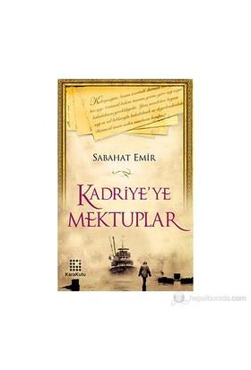 Kadriye'Ye Mektuplar-Sabahat Emir
