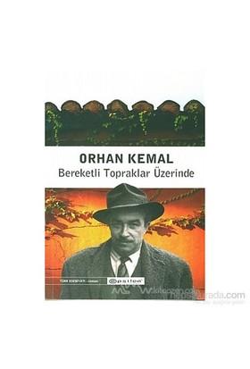 Bereketli Topraklar Üzerinde-Orhan Kemal