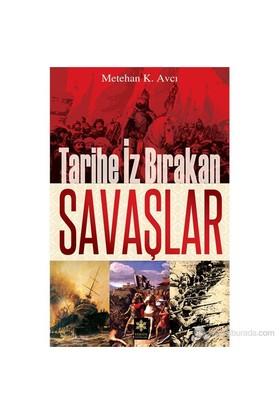 Tarihe İz Bırakan Savaşlar-Metehan K. Avcı