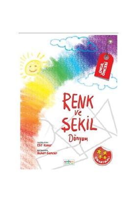 Renk Ve Şekil Dünyam(Okul Öncesi) - Elif Konar