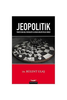 Jeopolitik - Türkiye'nin Milli Güvenliği ve Avrupa Birliği Üyelik Süreci