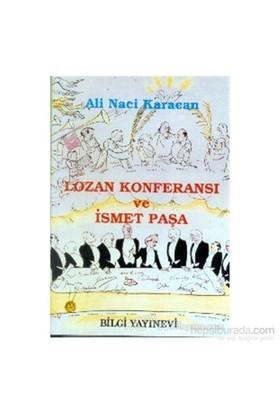 Lozan Konferansı Ve İsmet Paşa (Ciltli)-Ali Naci Karacan