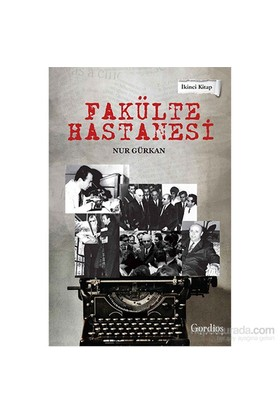 Fakülte Hastanesi (2.Kitap)-Nur Gürkan