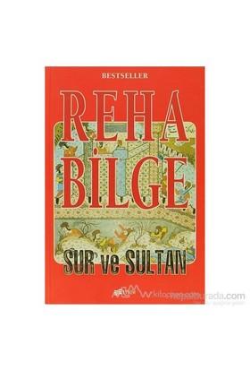Sur Ve Sultan-Reha Bilge