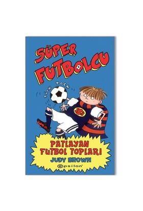 Süper Futbolcu: Patlayan Futbol Topları - Judy Brown