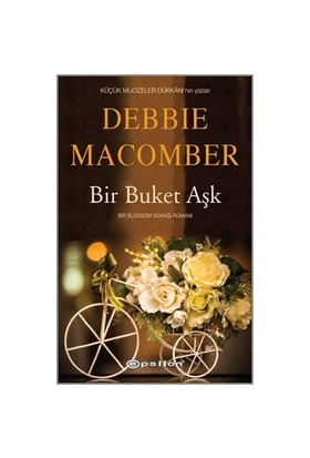Bir Buket Aşk - Debbie Macomber