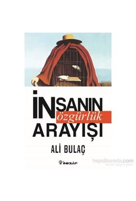 İnsanın Özgürlük Arayışı-Ali Bulaç