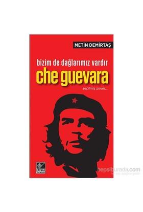 Bizim De Dağlarımız Vardır Che Guevara / Seçilmiş Şiirler-Metin Demirtaş